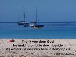 He makes us to lie beside still waters