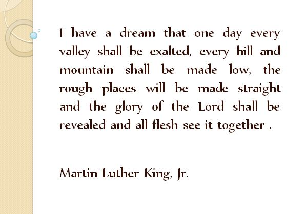 I have a dream every valley_Martin Luther King