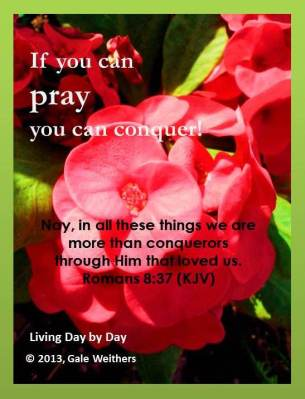 If you can pray you can conquer